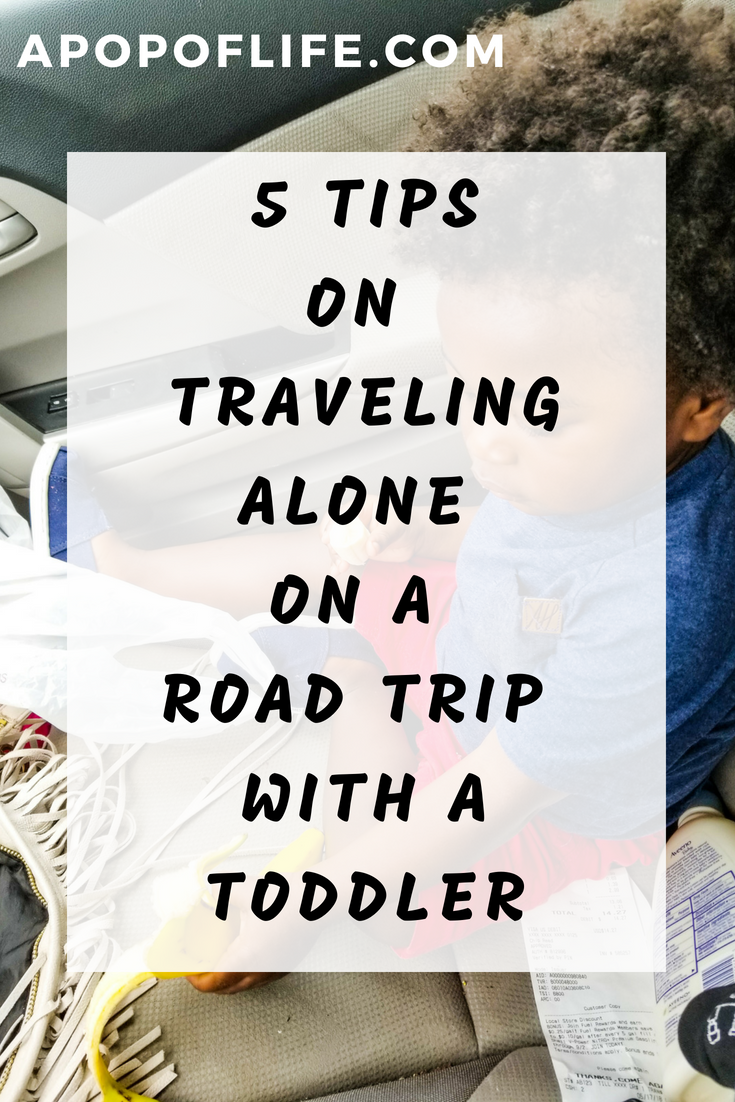 5 Tips On Traveling Alone On A Road Trip With A Toddler A Pop Of Life